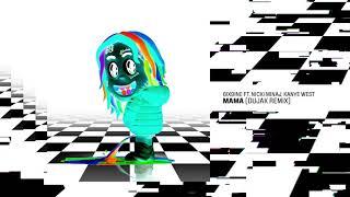 6IX9INE - MAMA (feat. Nicki Minaj, Kanye West) [Dujak Remix]