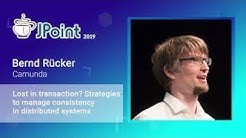 Bernd Rücker — Lost in transaction  Strategies to manage consistency in distributed systems