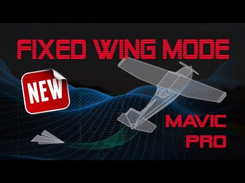 DJI Mavic Pro  - Fixed Wing Mode - Fly like a plane!