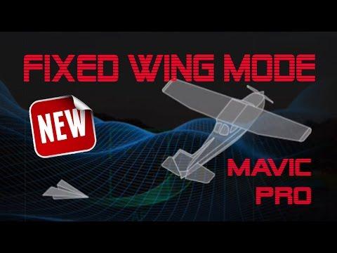 DJI Mavic Pro / Platinum - Fixed Wing Mode - Fly like a plane!