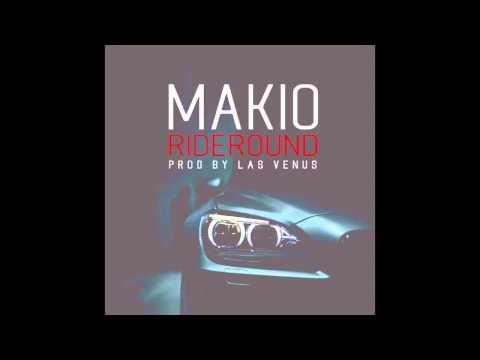 Makio - Ride Round (Prod. Las Venus) RnBass