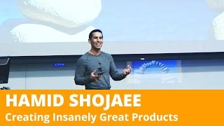 How to Create Insanely Great Products - Hamid Shojaee - PHX Startup Week