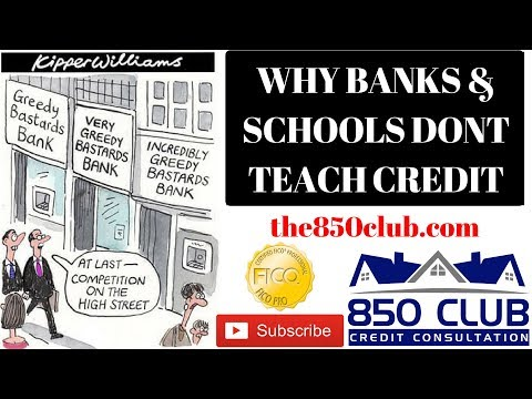 Why Banks & Schools Don't Teach Credit Education - 850 Club Credit Consultation