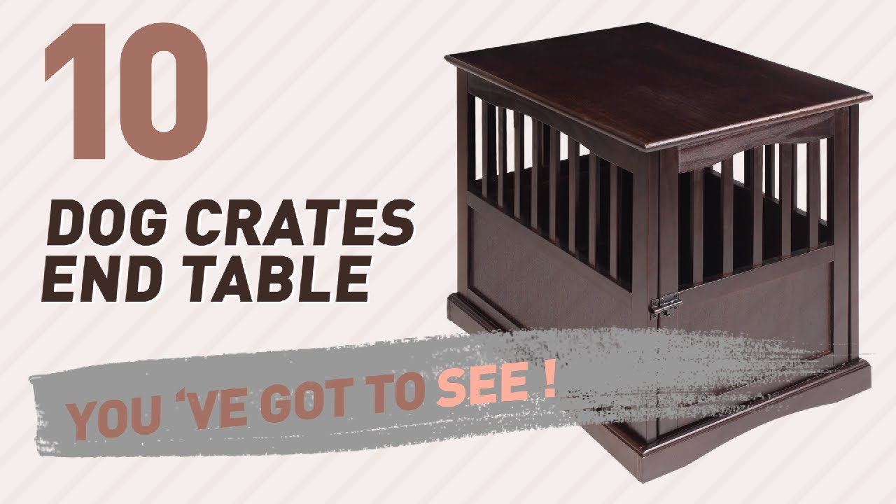 Dog Crates End Table Top 10 Most Popular YouTube