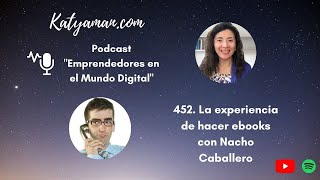 452. La experiencia de hacer ebooks con Nacho Caballero