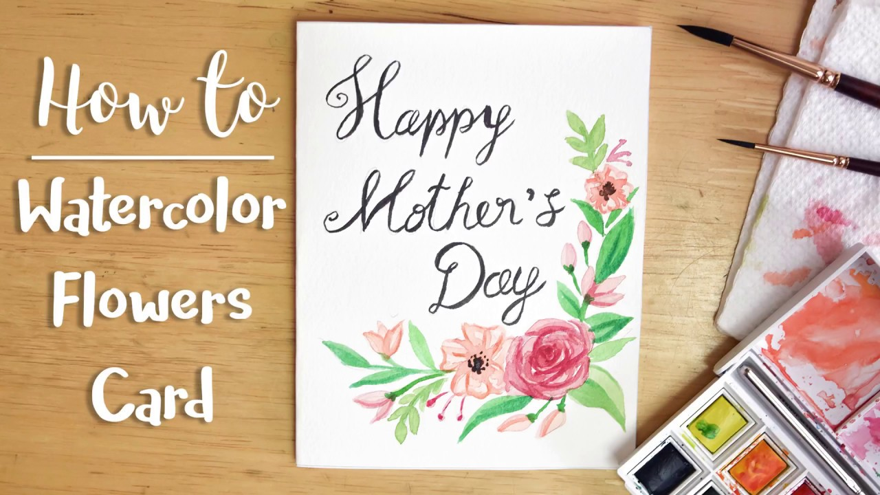 How To Easy Watercolor Flowers Card Diy Mothers Day Card Youtube