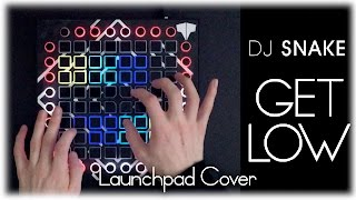 dj snake dillon francis get low launchpad cover
