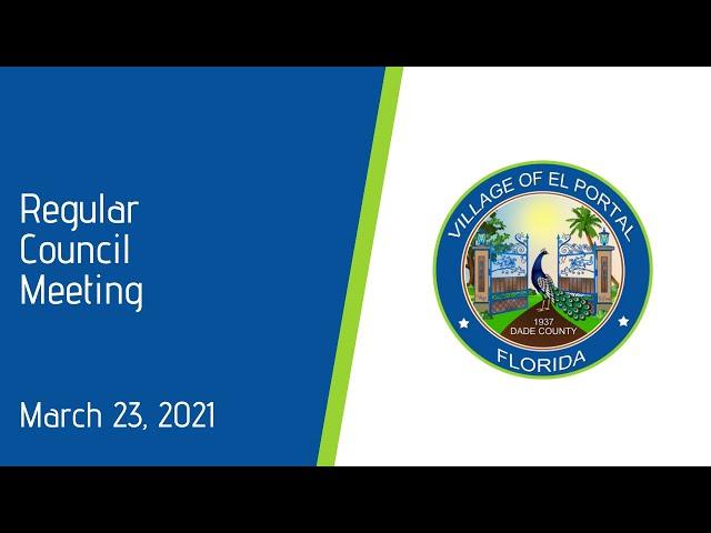 Village Of El Portal Regular Council Meeting March 23, 2021