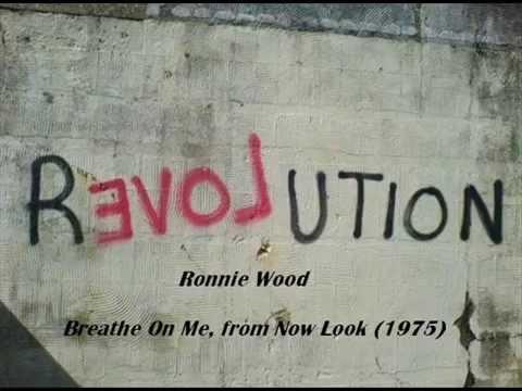 Ronnie Wood Breathe on me
