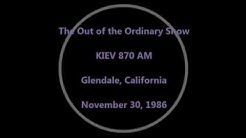 Out of the Ordinary Radio Show 870 AM KIEV Los Angeles/ Glendale, CA 1986 Occult New Age Channeling