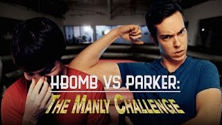 HBOMB VS PARKER: THE MANLY CHALLENGE