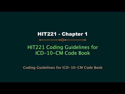 HIT220.221 ICD-10-CM code book Chapter 1 Coding Guidelines (Updated 2017)