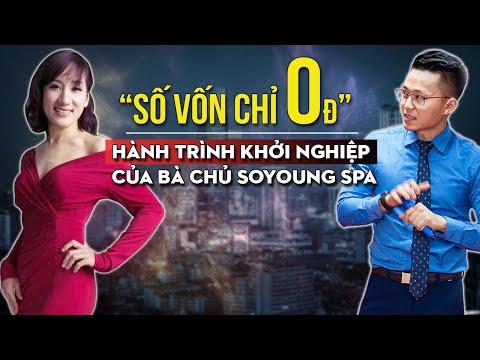 Bà Chủ SoYoung Spa Chia Sẻ Hành Trình Khởi Nghiệp Từ Số Vốn 0Đ | Hành Trình Thành Công Tập 2