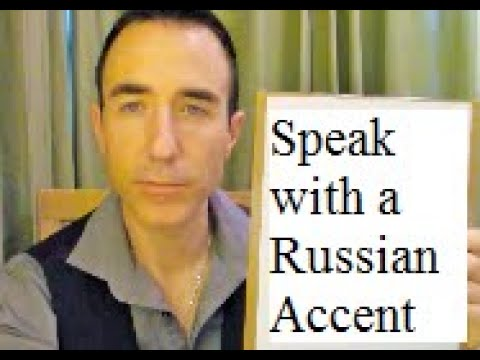 how to talk with a russian accent