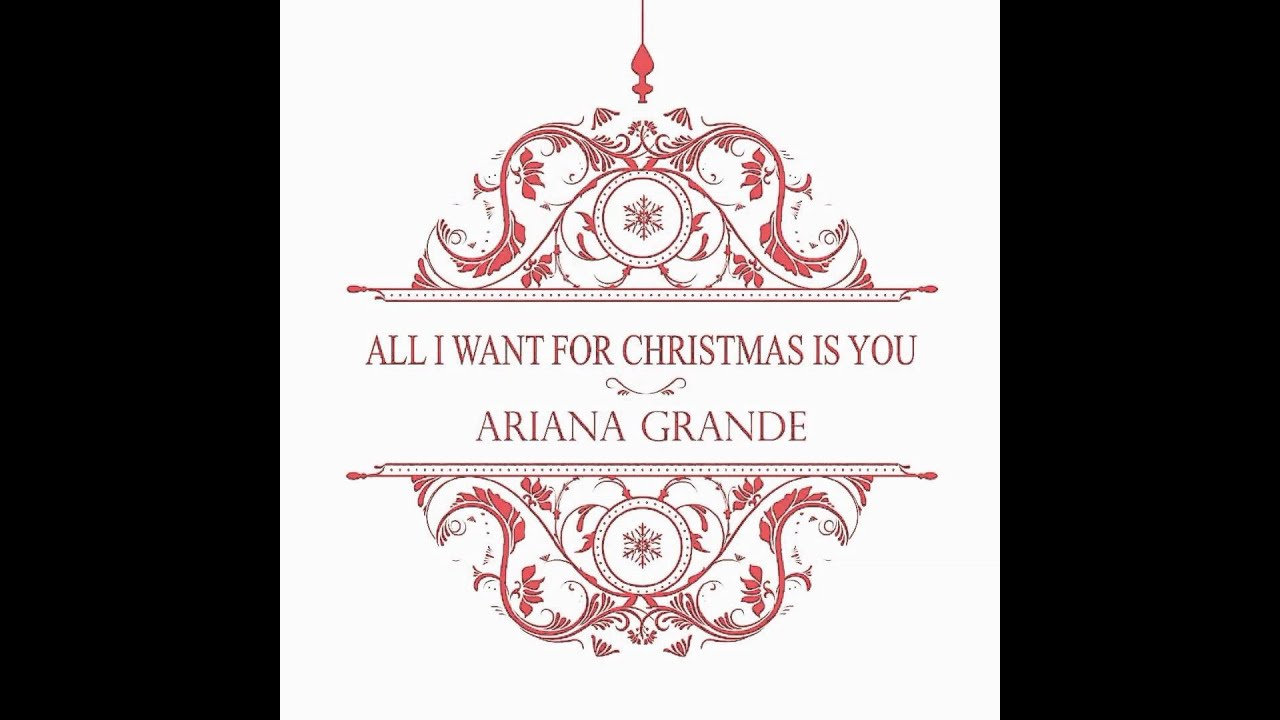 All I Want For Christmas Is You - Ariana Grande - YouTube