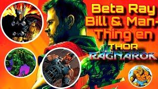 ¿Beta Ray Bill y Man Thing en Thor Ragnarok?