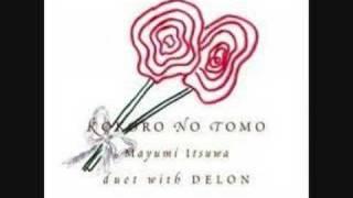 Mayumi Itsuwa duet Delon -Kokoro No Tomo