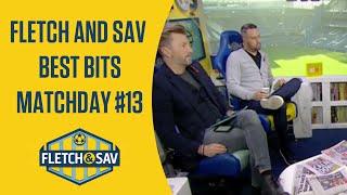 Fletch and Sav Best Bits Matchday #13