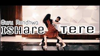 ISHARE TERE Song | Guru Randhwa | Dance Choreography |  Dhvani Bhanushali |new panjabi  2018