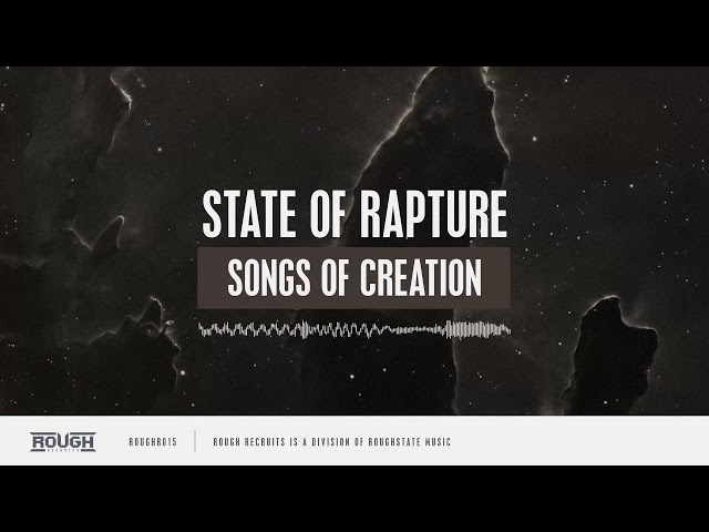 State Of Rapture - Songs Of Creation (OUT NOW)