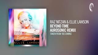 Raz Nitzan & Ellie Lawson - Beyond Time (Aurosonic Remix) (Taken from the album - BECOMING) + LYRICS