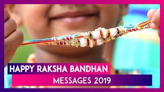 Raksha Bandhan 2019 Messages: Images, Quotes and Greetings to Send Happy Rakhi Wishes