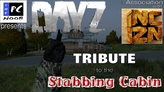 The PC Noob Plays - DayZ Standalone: Tribute to the Stabbing Cabin