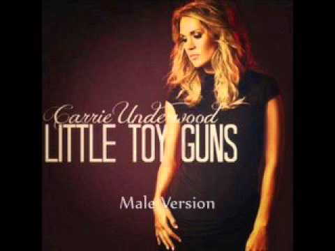 Little Toy Guns~Carrie Underwood {Male Version}