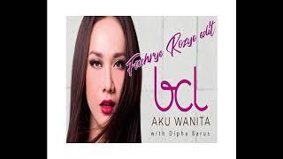 Bunga Citra Lestari Feat Dipha Barus - Aku Wanita (Fachrye Rozye Edit)