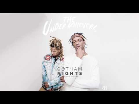 The Underachievers - Gotham Nights (Audio)