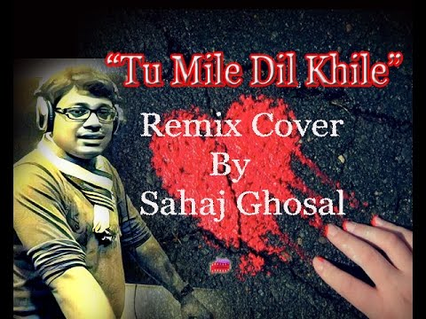 Tu Mile Dil Khile|| Remix Cover|| Sahaj Ghosal|| Criminal (1995)