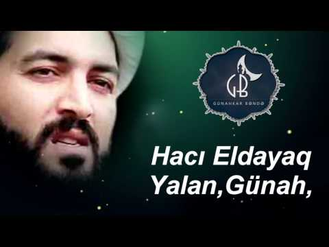 Haci Eldayaq 2017-Yalan Danisan İnsanlar & Gunah ( Xususen Kisiler Ucun)