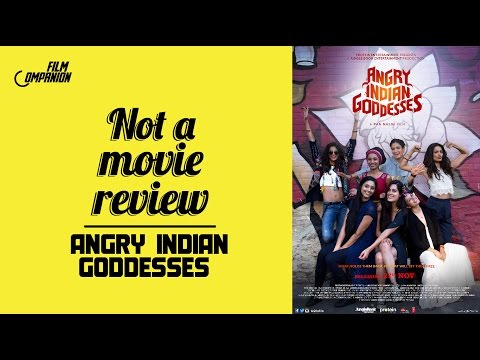 Angry Indian Goddesses | Not A Movie Review | Sucharita Tyagi | Film Companion
