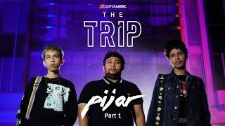 The Trip - Pijar (Part 1)