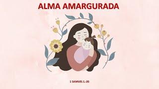 Pregação 1 Samuel 1-20 - Alma Amargurada