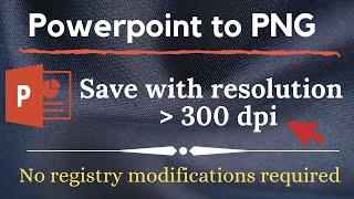 Smart way to save powerpoint slide to High resolution image | 600 dpi resolution