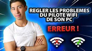 TUTO : RÉGLER LES PROBLÈMES DU PILOTE WIFI DE SON PC !