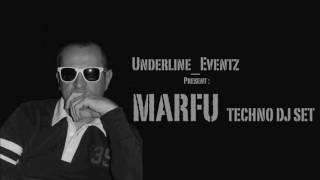"Underline_Eventz present : ""MARFU""  Techno Dj Set September 2016"