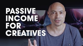 Passive Income For Creatives (5 Ways)