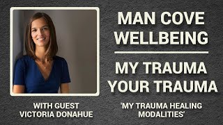 My Trauma Healing Modalities - My Trauma, Your Trauma - Interview - Series 3 - Epi 4 #Podcast