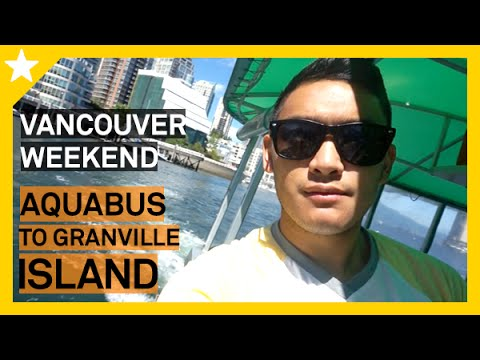 VANCOUVER WEEKEND: AQUA BUS TO GRANVILLE ISLAND! - ohitsROME vlogs