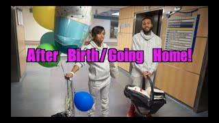 Vlog:: After Birth/Going Home!