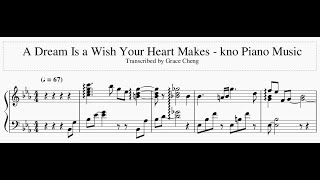 A Dream is a Wish Your Heart Makes - kno Piano Music Transcription