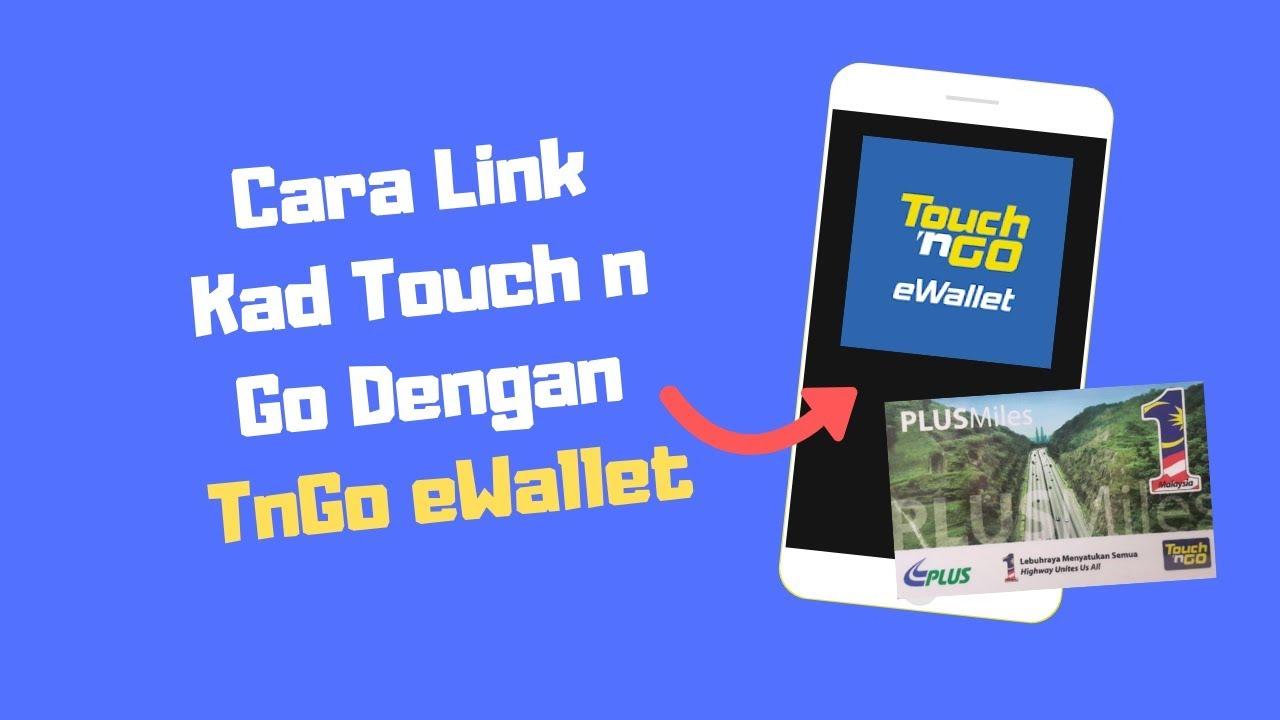 Cara Link Kad Touch N Go Dan Semak Baki Dengan Touch N Go Ewallet