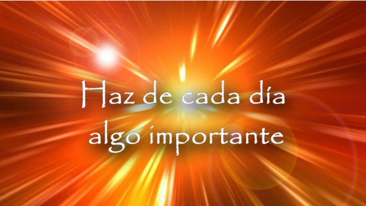 Haz de cada día algo importante.