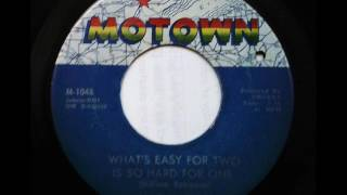 Mary Wells -  What's Easy For Two Is Hard For One
