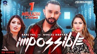 Impossible Sanj Pal Gurlej Akhtar Free MP3 Song Download 320 Kbps