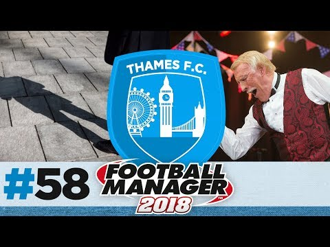 THAMES FC | EPISODE 58 | BRUCE IN THE SHADOWS | FOOTBALL MANAGER 2018