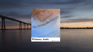 [FULL AUDIO] PRIMARY (프라이머리), ANDA - DO WORRY BE HAPPY - Stafaband