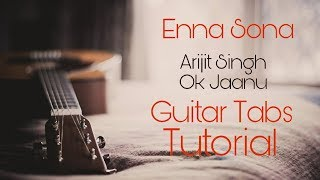 Enna Sona Guitar Tabs/Instrumental Tutorial | OK Jaanu | by Hatim
